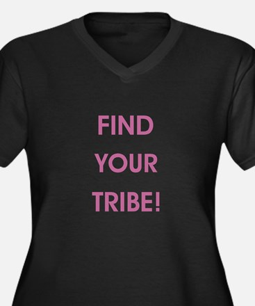 FIND YOUR TRIBE! Plus Size T-Shirt