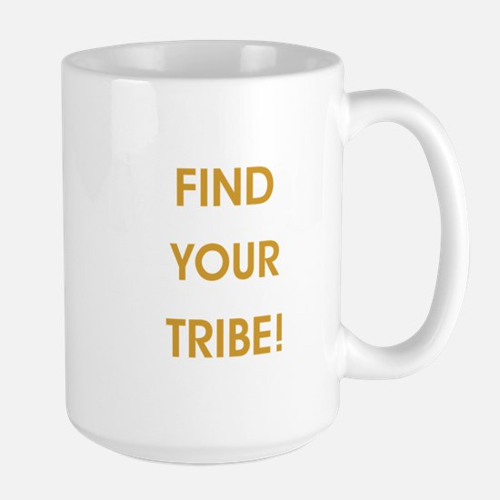 FIND YOUR TRIBE! Mugs