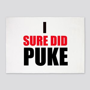I Sure Did Puke 5'x7'Area Rug