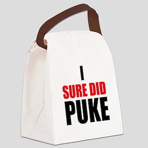 I Sure Did Puke Canvas Lunch Bag