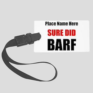 Sure Did Barf Luggage Tag