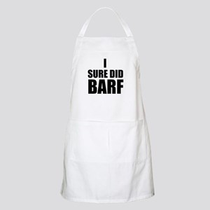I Sure Did Barf Apron