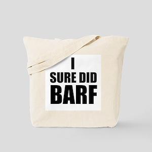 I Sure Did Barf Tote Bag