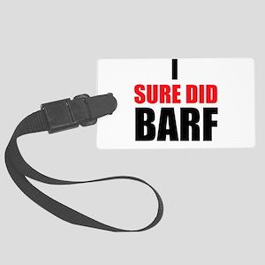 I Sure Did Barf Luggage Tag