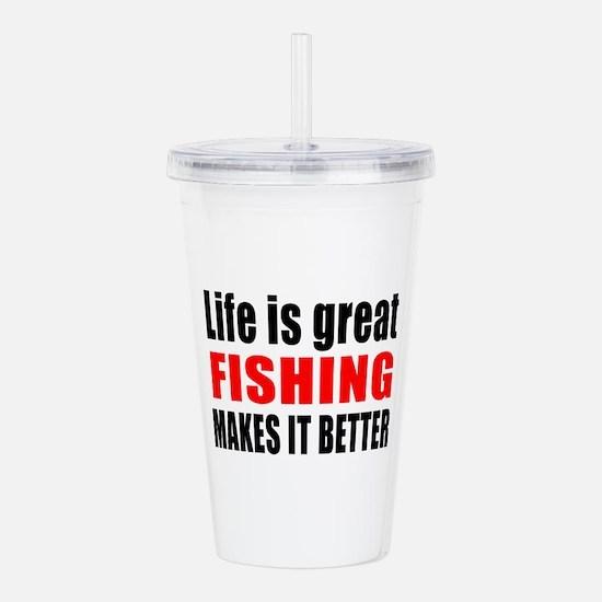 Life is great Fishing Acrylic Double-wall Tumbler