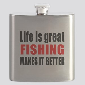 Life is great Fishing makes it better Flask