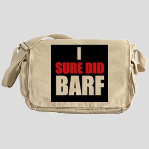 I Sure Did Barf Messenger Bag