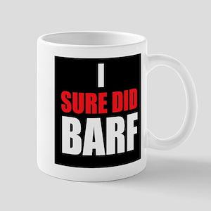I Sure Did Barf Mugs