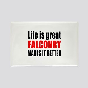 Life is great Falconry makes it b Rectangle Magnet