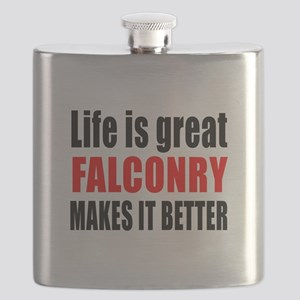 Life is great Falconry makes it better Flask