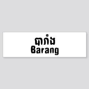 Barang ~ Khmer word for Westerner Bumper Sticker