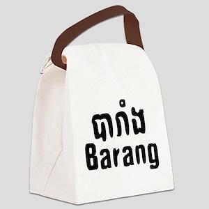 Barang ~ Khmer word for Westerner Canvas Lunch Bag