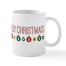 Have A Holly Jolly Christmas Mugs