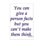 Give Facts Mini Poster Print