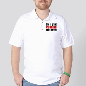 Life is great Curling makes it better Golf Shirt
