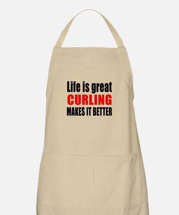 Life is great Curling makes it better Apron