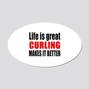 Life is great Curling makes 20x12 Oval Wall Decal