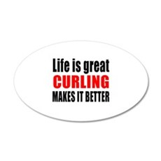 Life is great Curling makes Wall Decal