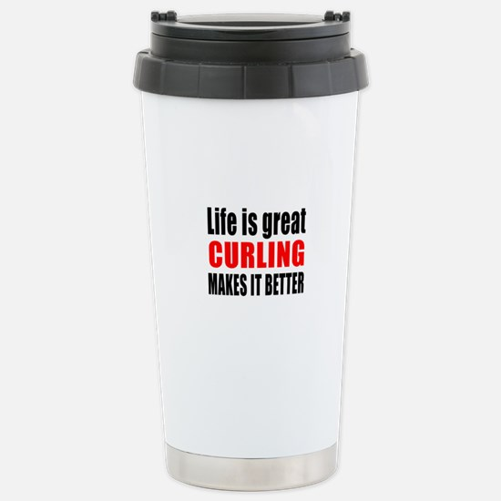 Life is great Curling m Stainless Steel Travel Mug