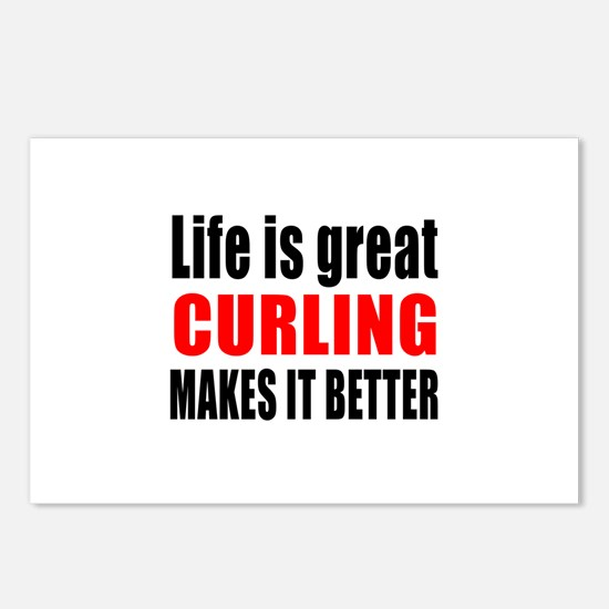Life is great Curling mak Postcards (Package of 8)