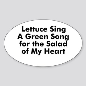 Lettuce Sing A Green Song for Oval Sticker