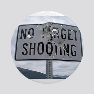 SIGN - NO TARGET SHOOTING Round Ornament