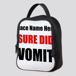 Sure Did Vomit Neoprene Lunch Bag