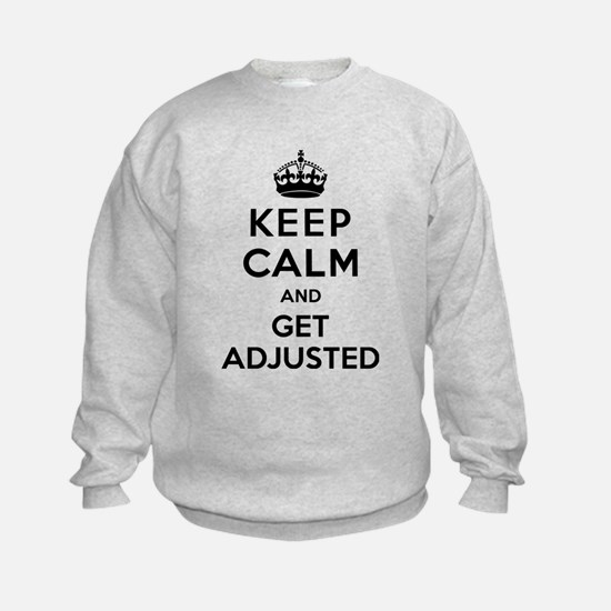 Keep Calm and Get Adjusted Jumpers