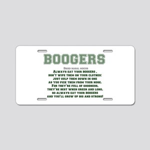BOOGERS - ALWAYS EAT YOUR B Aluminum License Plate