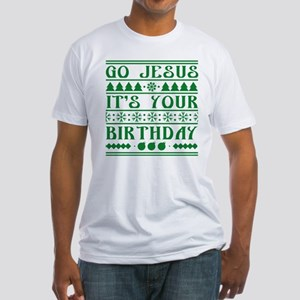 Go Jesus It's Your Birthday Fitted T-Shirt