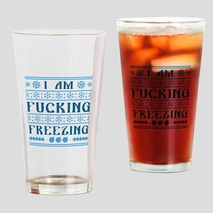 I Am Fucking Freezing Drinking Glass