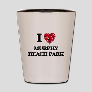 I love Murphy Beach Park Hawaii Shot Glass