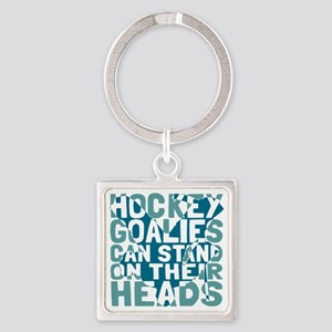 Hockey Goalies Stand On Their Heads Keychains