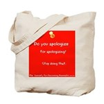 Do you apologize Tote Bag