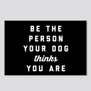 Be The Person Your Dog Th Postcards (Package of 8)