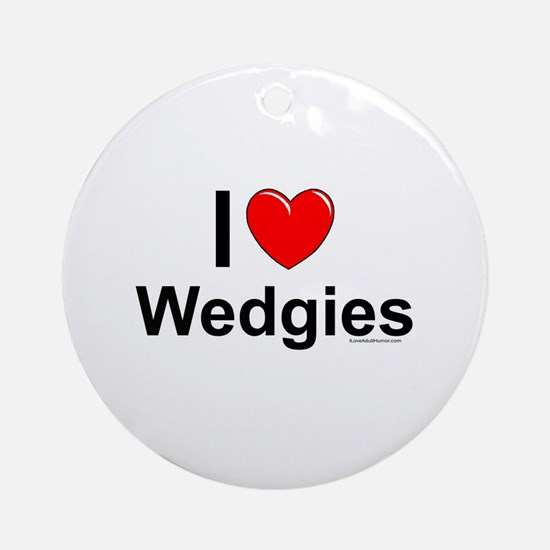 Wedgies Round Ornament