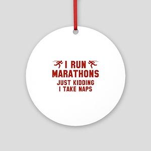 I Run Marathons Ornament (Round)