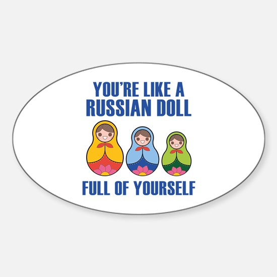 Full Of Yourself Sticker (Oval)