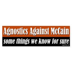 Agnostics Against John McCain bumpersticker