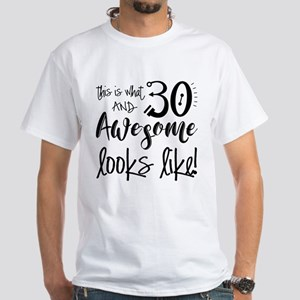Awesome 30 Year Old White T-Shirt