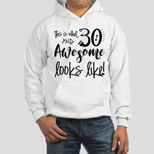Awesome 30 Year Old Hooded Sweatshirt