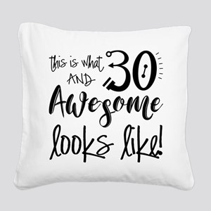 Awesome 30 Year Old Square Canvas Pillow