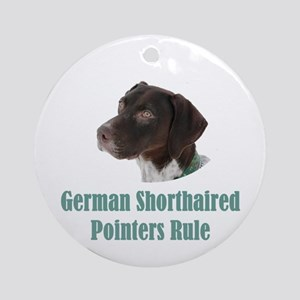 German Shorthaired Pointers Rule Round Ornament