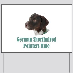 German Shorthaired Pointers Rule Yard Sign