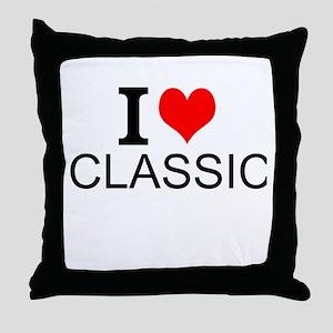 I Love Classics Throw Pillow