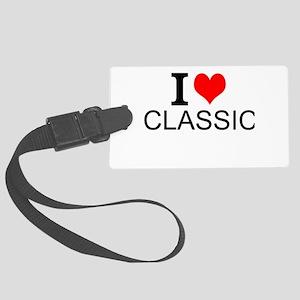 I Love Classics Luggage Tag
