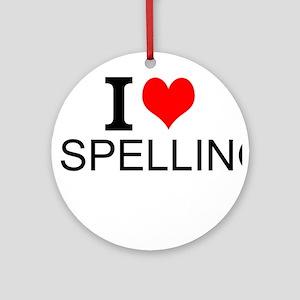 I Love Spelling Round Ornament