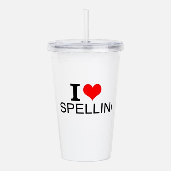 I Love Spelling Acrylic Double-wall Tumbler