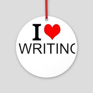 I Love Writing Round Ornament