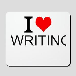 I Love Writing Mousepad